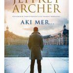 Könyvajánló – Jeffrey Archer: Aki mer…