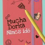 Könyvajánló – Mucha Dorka: Nincs idő