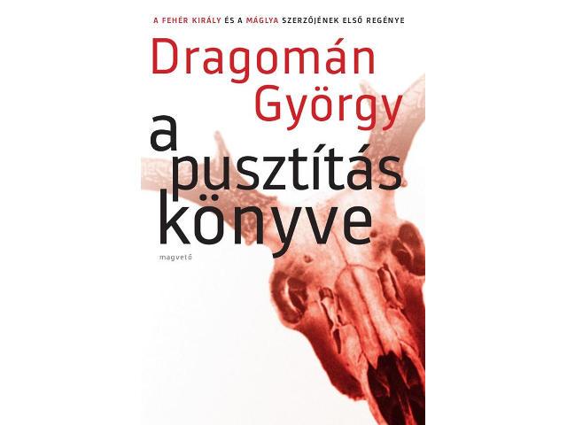 Könyvajánló: Dragomán György: A pusztítás könyve